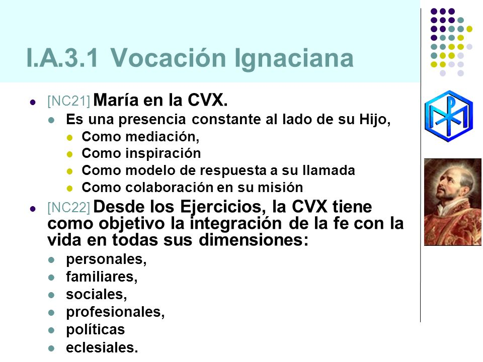 I.A.3.1 Vocación Ignaciana[NC21] María en la CVX. Es una presencia constante al lado de su Hijo, Como mediación,